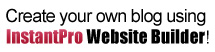 Creat your own blog using InstantPro Website Builder
